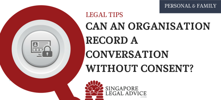 Can an organisation record a conversation without consent- (2)