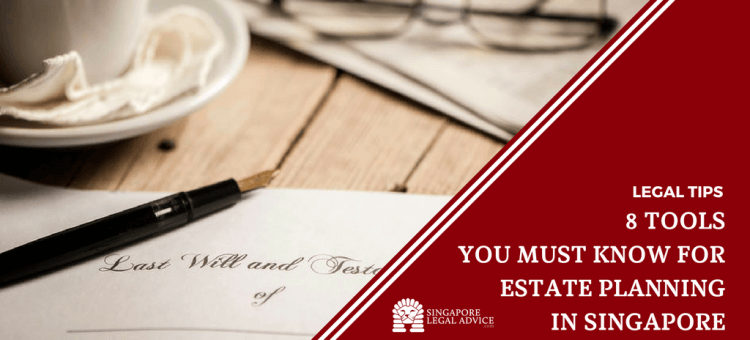 "Featured image for the ""8 Tools You Must Know for Estate Planning in Singapore"" article. It features a draft will, a black pen, a cup of coffee and a pair of spectacles on a wooden table."