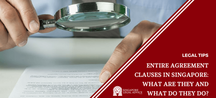 "Featured image for the ""Entire Agreement Clauses: in Singapore What are They and What Do They Do?"" article. It features a man reading the terms of a contract with a magnifying glass."