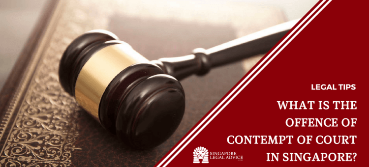 What is the Offence of Contempt of Court in Singapore