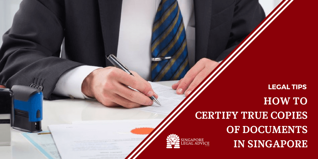 How To Certify True Copies Of Documents In Singapore