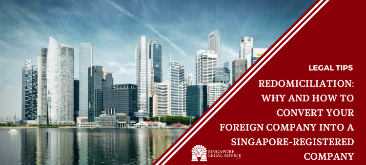 "Featured image for the ""Redomiciliation: Why and How to Convert Your Foreign Company into a Singapore-Registered Company"" article. It features a photo of the Singapore city skyline."