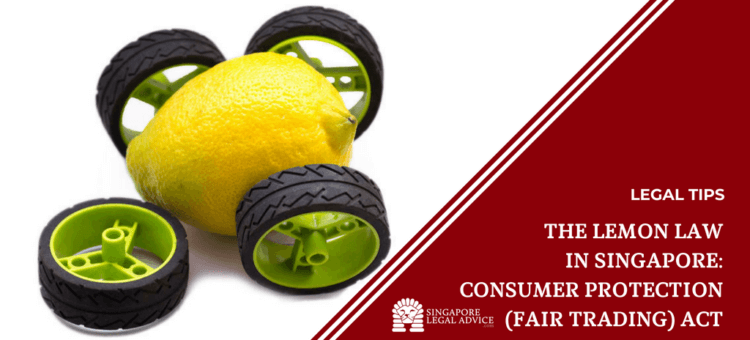 "Featured image for the ""The Lemon Law in Singapore - Consumer Protection (Fair Trading) Act"" article. It features a lemon with 4 wheels attached to look like a car, only that one of the wheels has fallen off."