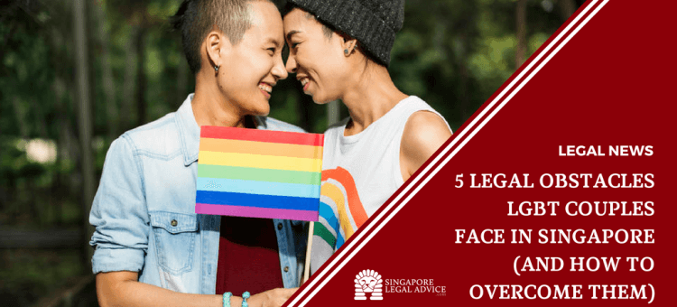 "Featured image for the ""5 Legal Obstacles LGBT Couples Face in Singapore (and How to Overcome Them)"" article. It features a lesbian couple holding an LGBT rainbow flag."