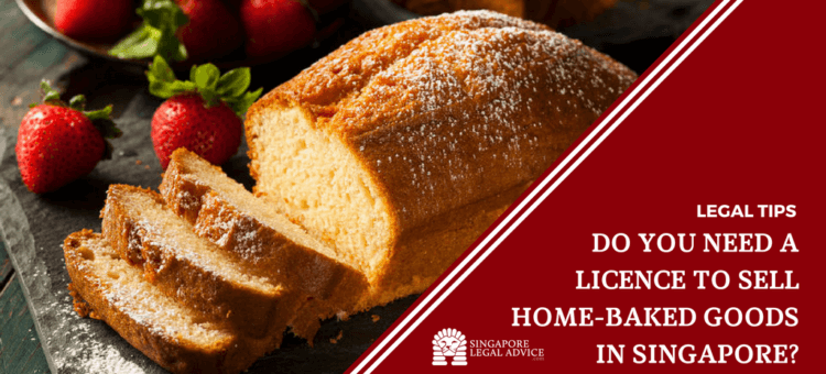 Do You Need a Licence to Sell Home-Baked Goods in Singapore