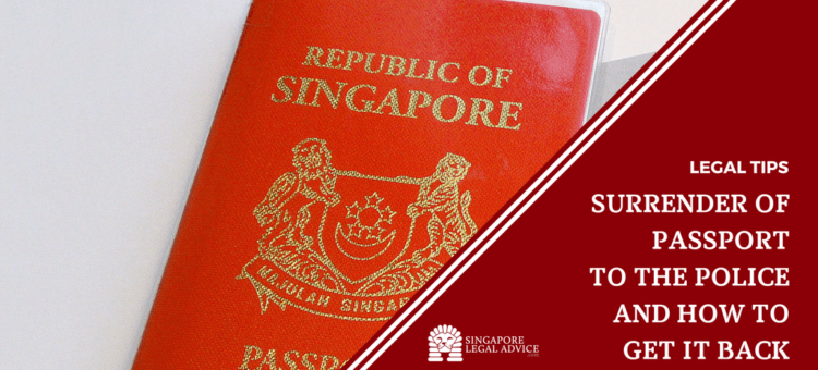 "Featured image for the ""Surrender of Passport to the Police and How to Get it Back"" article. It features a Singapore passport."