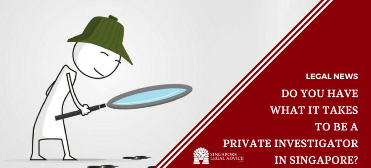 "Featured image for the ""Do You Have What It Takes to Be a Private Investigator in Singapore?"" article. It features a private investigator holding a magnifying glass."