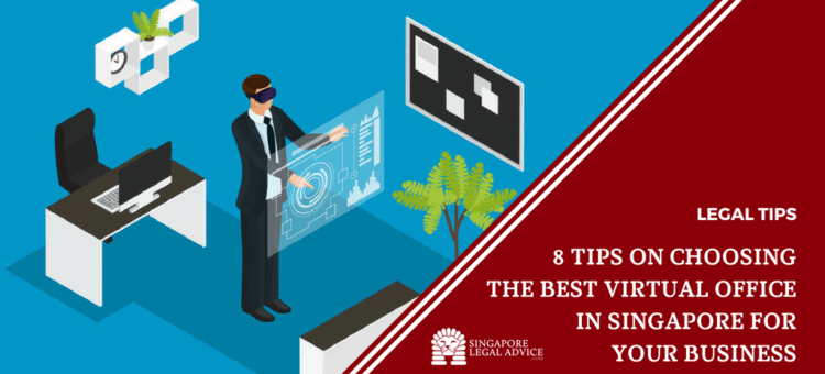 8 Tips on Choosing the Best Virtual Office in Singapore for