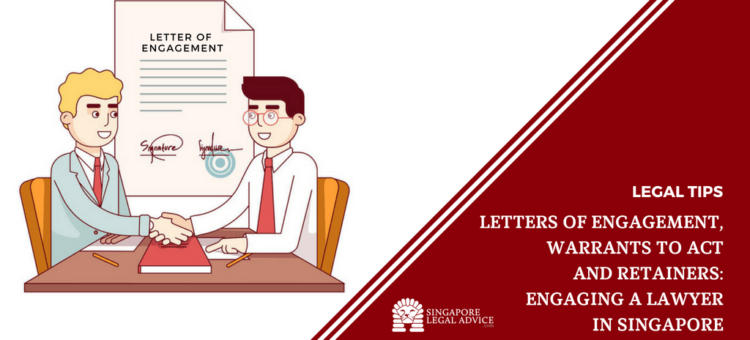 "Featured image for the ""Letters of Engagement, Warrants to Act and Retainers: Engaging a Lawyer in Singapore"" article. It features a lawyer and his client signing a letter of engagement."