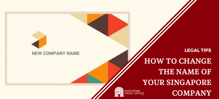 How to Change the Name of Your Singapore Company