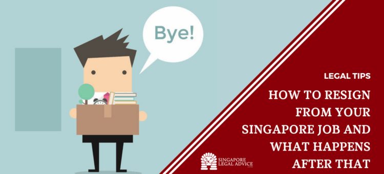 "Featured image for the ""How to Resign from Your Singapore Job and What Happens After That"" article. It features a man leaving his job with his items in a box."