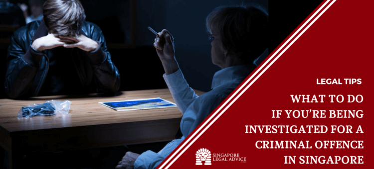 What To Do If Youre Being Investigated For A Criminal