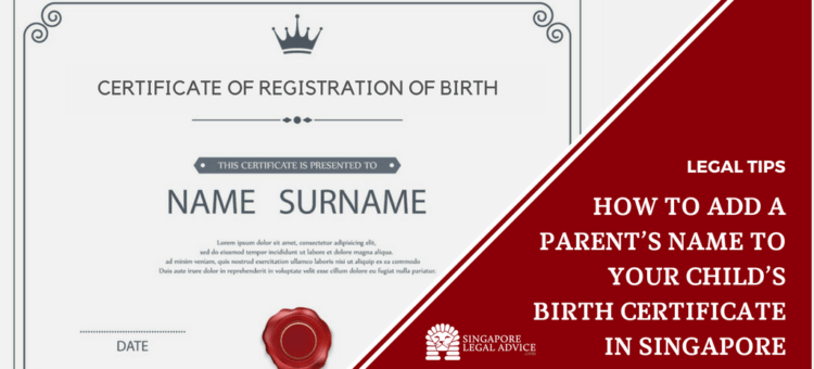 """Featured image for the """"How to Add a Parent's Name to Your Child's Birth Certificate in Singapore"""" article. It features a birth certificate."""