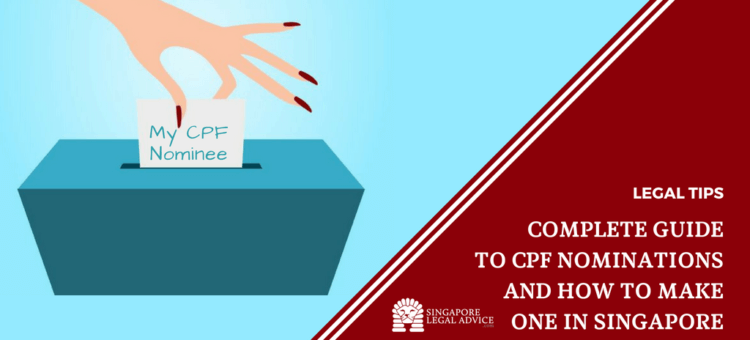 Complete Guide to CPF Nominations and How to Make One in