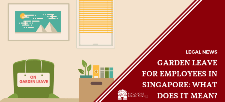 Garden Leave for Employees in Singapore: What Does It Mean
