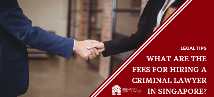 What are the Fees for Hiring a Criminal Lawyer in Singapore