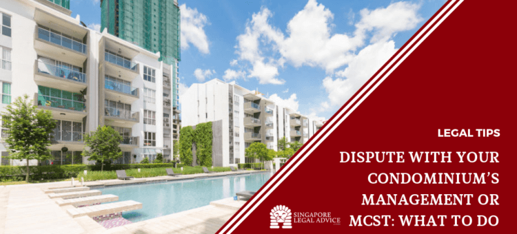 Dispute With Your Condominium's Management or MCST: What to