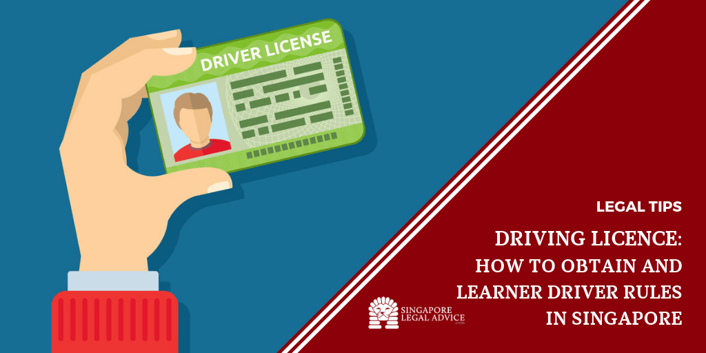 Driving Licence: How to Obtain and Learner Driver Rules in Singapore