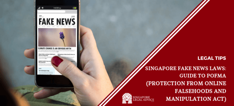 Singapore Fake News Laws: Guide to POFMA (Protection from